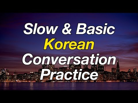 Slow & Basic Korean Conversation Practice