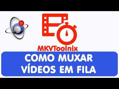 MKVToolnix: Como Muxar VÍdeos MKV em Fila