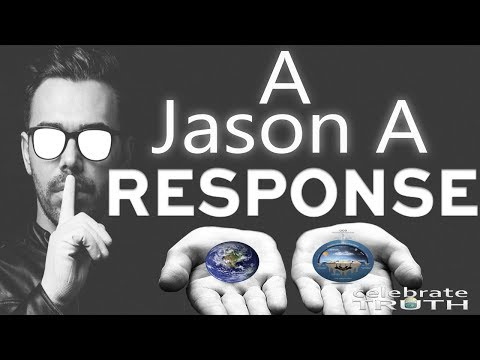 A Flat Earther's Response to Jason A