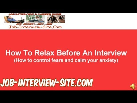 How to Relax Before an Interview and How to Control your Fears