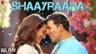 Aaj dil Shaayraana - Arijit Singh | Holiday | Akshay Kumar & Sonakshi Sinha | Pritam | Irshad K