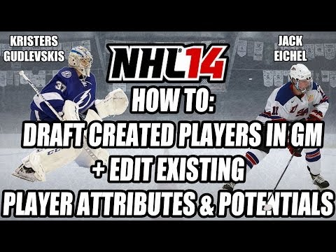 NHL 14 How To Draft Created Players In GM + Edit Existing Player Attributes & Potentials