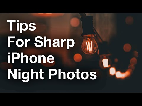 Little-Known Techniques For Taking Sharp iPhone Night Photos