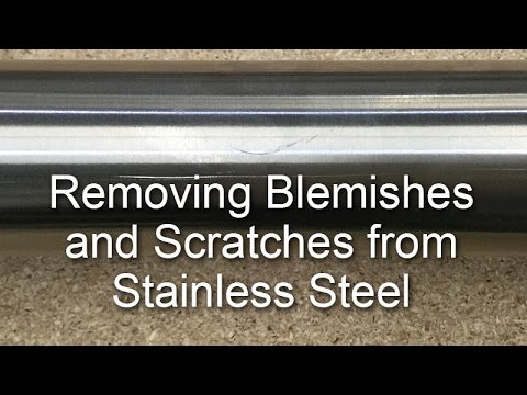 How to remove blemishes and scratches on stainless steel
