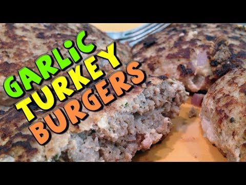 Healthy Garlic TURKEY Burgers Recipe