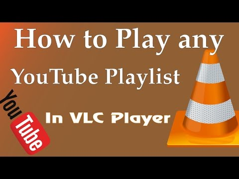 How to Play any YouTube Playlist on Vlc Media Player (without ads) - 2017