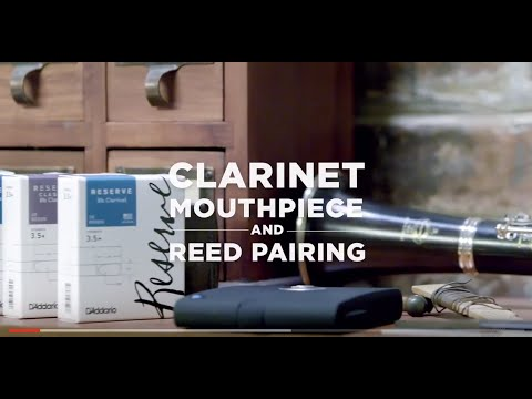 D'Addario: How to Pair Your Clarinet Mouthpiece and Reeds