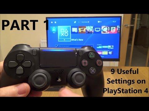 PART 1:   9 Useful PS4 Settings