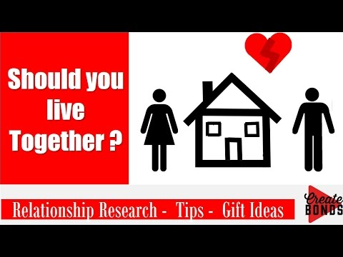 Should you live together with your Boyfriend/Girlfriend - Relationship Advice