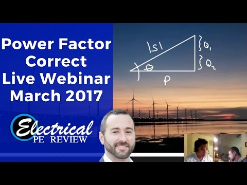 1.5 Hour Webinar on Power Factor Correction recorded in 2017 for the Electrical Power PE Exam