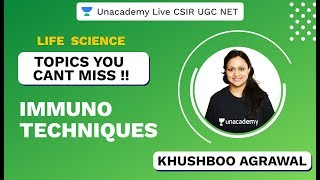 Topics You Cant Miss | Life Science | Immuno Techniques | CSIR UGC NET 2020 | Khushboo | Unacademy