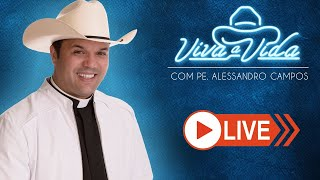 Viva a Vida, com Padre Alessandro Campos - 02/06/2020