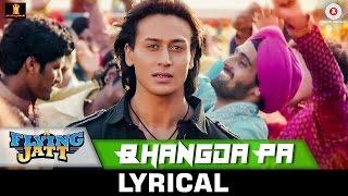 Bhangda Pa - Lyrical | A Flying Jatt |Tiger Shroff, Jacqueline Fernandez |Vishal D, Divya K, Asees K