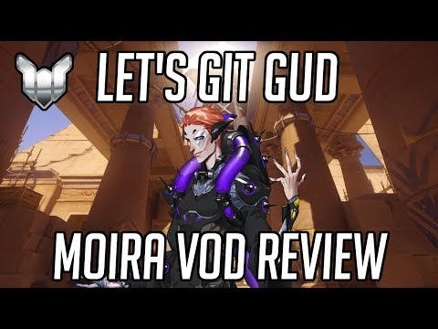 Let's Git Gud | Moira Gameplay - Guide & Tips