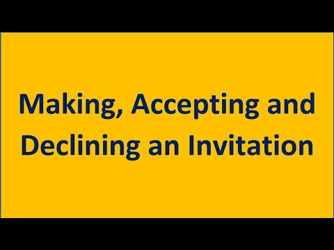 Making Accepting and Declining an Invitation