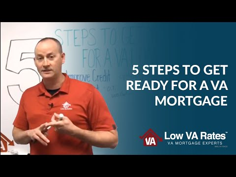 5 Steps to Help You Get Ready for a VA Mortgage