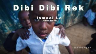 Dibi Dibi Rek Ismael Lo Jammu Africa mp3