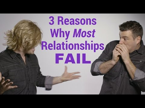 3 Reasons Why Most Relationships Fail