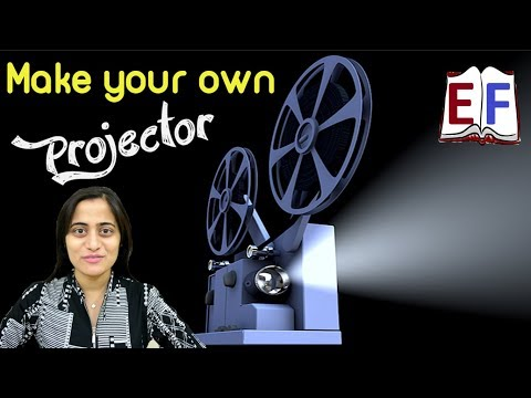 Lets make a projector at home : School Science Physics Project