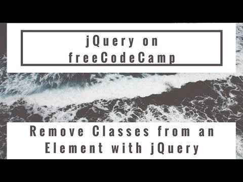 Remove Classes from an Element with jQuery, jQuery in freeCodeCamp