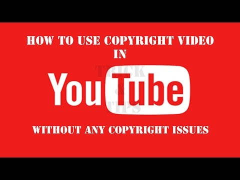 how to use copyright video in youtube without any copyright issues 2017