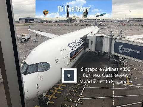 Singapore Airlines A350 Business Class Manchester to Singapore