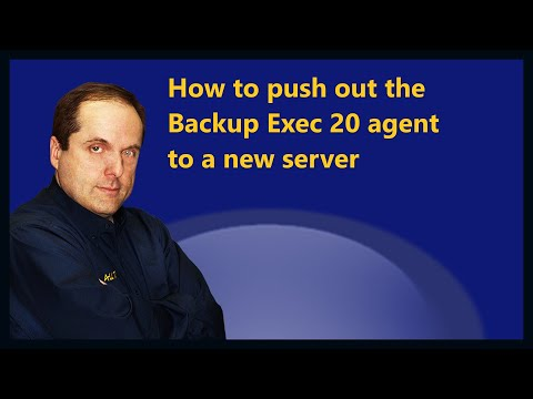 How to push out the Backup Exec 20 agent to a new server
