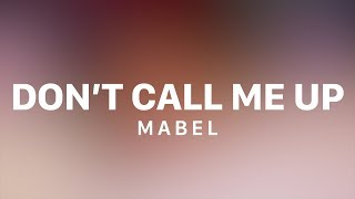 Mabel  Dont Call Me Up Lyric Video