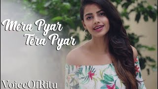 Mera Pyar Tera Pyar | Jalebi | Female Cover Version by @VoiceOfRitu | Ritu Agarwal