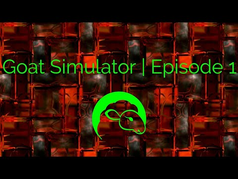 Goat Simulator | Episode 1 | Goatville