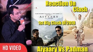 Neeraj Pandey Reaction On Aiyaary Clash With Pad Man | Aiyaary Trailer Launch