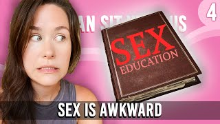 Sex Is Awkward - You Can Sit With Us Ep. 4