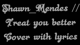 Download Shawn Mendes//Treat you betterpiano version // cover with lyrics #shawn mendes // #officialmadan Video