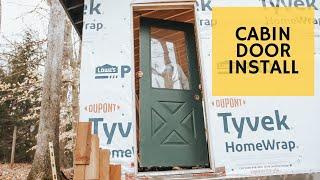 Cabin has a Door! - Cabin Build Ep.20