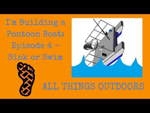 I'm Building a Mini Pontoon Boat: Episode 4 - Sink or Swim