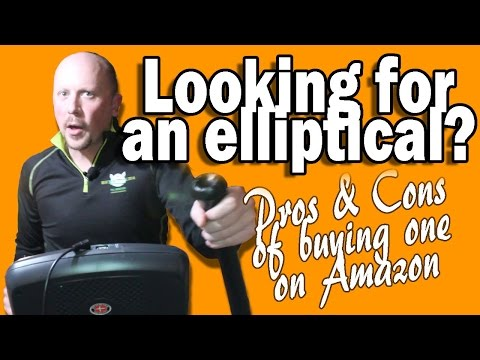 Looking for an Elliptical? Pros & Cons of buying one on Amazon