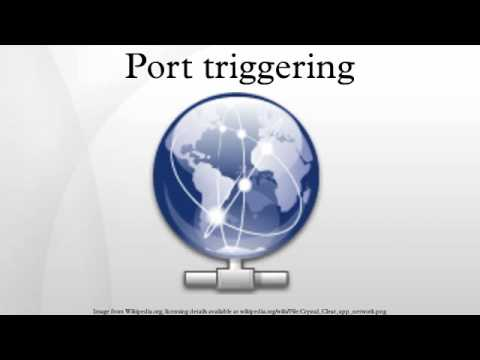 Port triggering