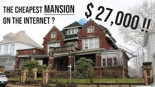 Buying a $27,000 Abandoned Mansion:  The Cheapest Mansion on the Internet