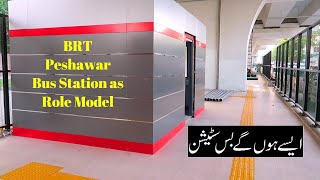 BRT Peshawar Latest Updates Completion of 1 Station as Role Model