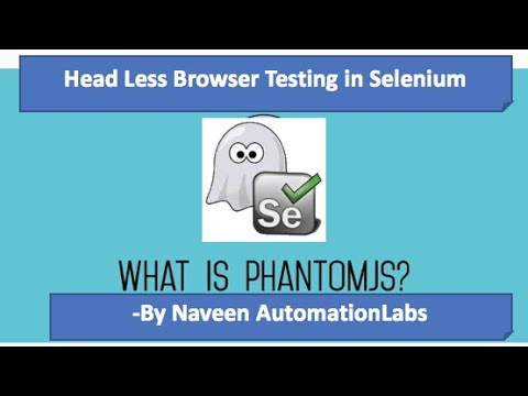 Headless Browser Testing using PhantomJS in Selenium || GhostDriver in Selenium