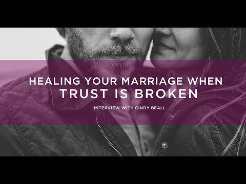 Healing Your Marriage When Trust Is Broken - Interview with Cindy Beall: Podcast 40