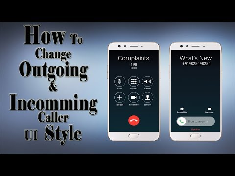 How To Change Incomming & Outgoing Call UI Without Root With New Method On Any Android 2017