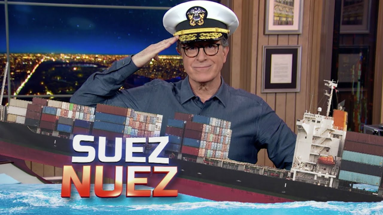 Suez Nuez! Salty Dog Stephen Colbert Spins Tales Of A Blocked Canal