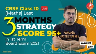CBSE Class 10 Maths (Last 3 Months Strategy 🔥) to Score 95+ in 1st Term Board Exam 2021 🧐   Vedantu