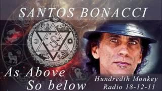 Santos Bonacci - The Hundredth Monkey Radio - As above so below 18 12 11