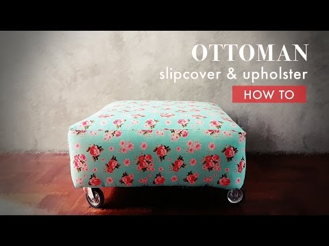 How to Sew Slipcover and Upholster Ottoman