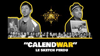 CalendWAR - Le Sketch perdu du Golden Show de 2012