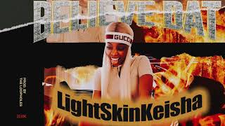 "LightSkinKeisha - ""Believe Dat"" (Official Audio)"