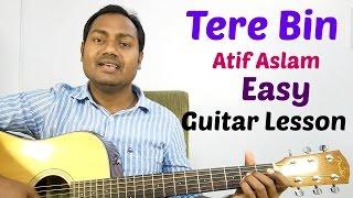 "TERE BIN - BAS EK PAL ""COMPLETE EASY GUITAR LESSONS/TUTORIAL AND CHORDS"""