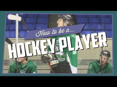 How To Be A Hockey Player